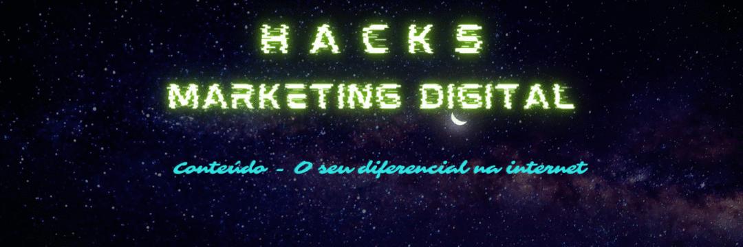Hacks de Marketing Digital #2 - Conteúdo