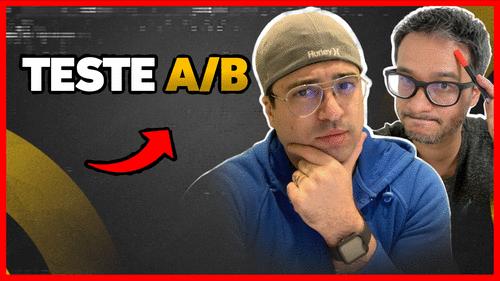 O QUE É TESTE A/B E PARA QUE SERVE?